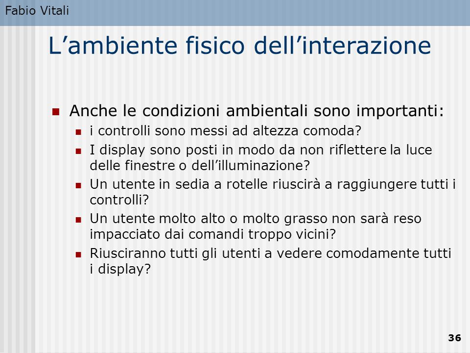 Human computer interaction ppt scaricare for Fisico sedia a rotelle