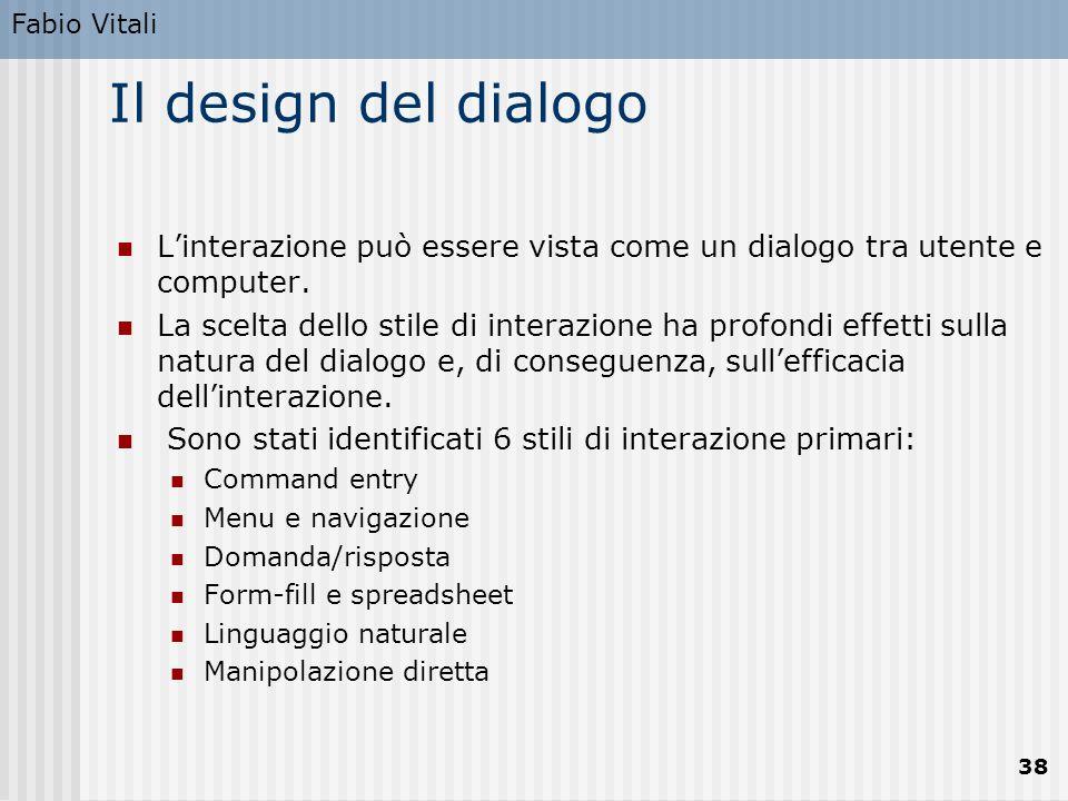 Fabio Vitali Il design del dialogo. L'interazione può essere vista come un dialogo tra utente e computer.