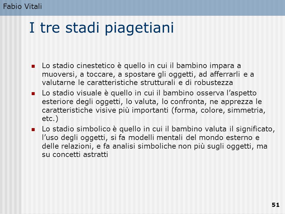 I tre stadi piagetiani Fabio Vitali