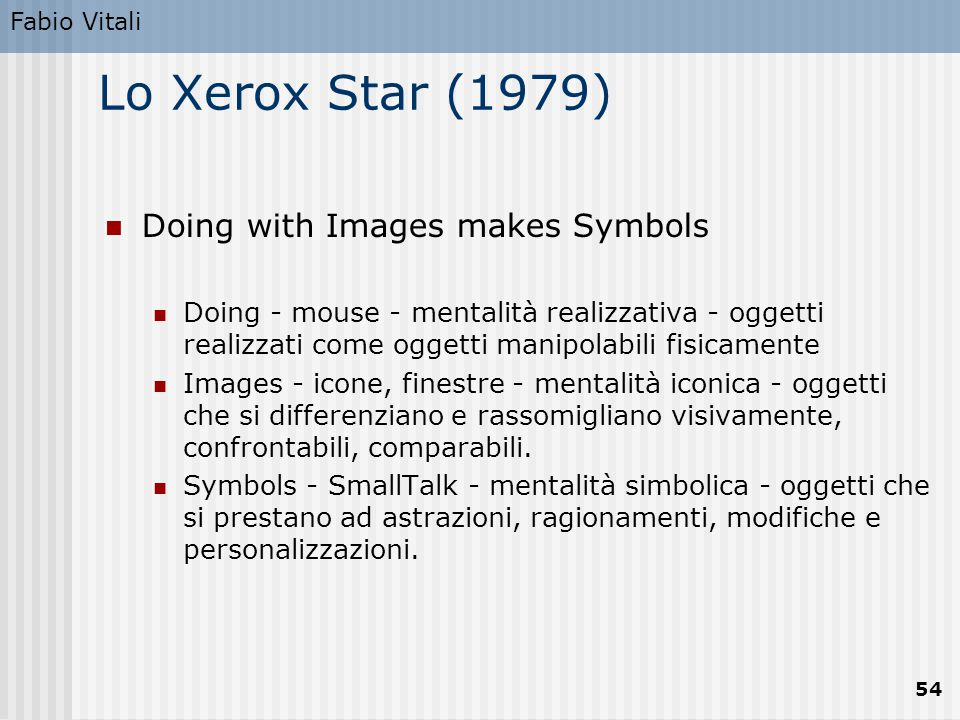 Lo Xerox Star (1979) Doing with Images makes Symbols