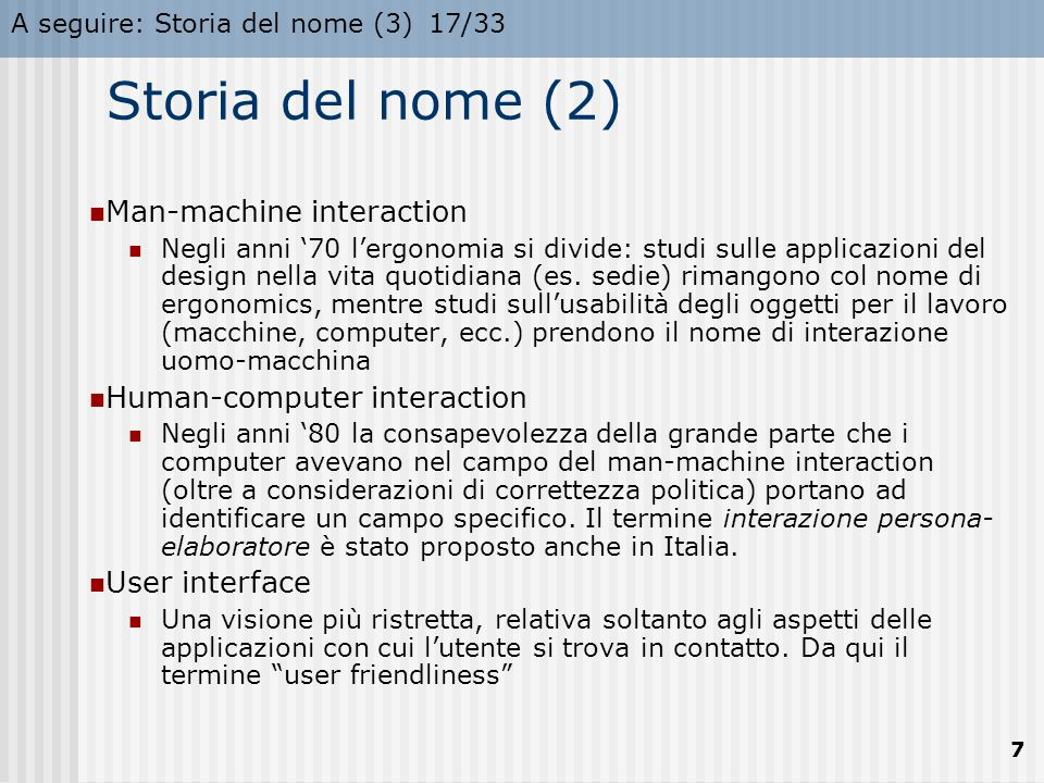 Storia del nome (2) Man-machine interaction Human-computer interaction