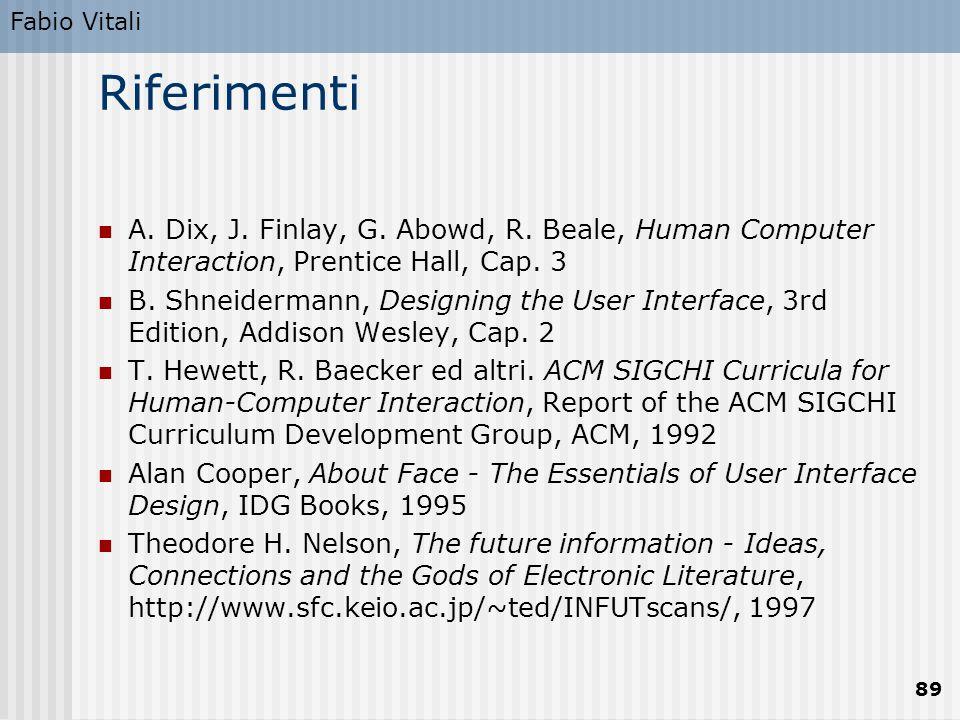 Fabio Vitali Riferimenti. A. Dix, J. Finlay, G. Abowd, R. Beale, Human Computer Interaction, Prentice Hall, Cap. 3.