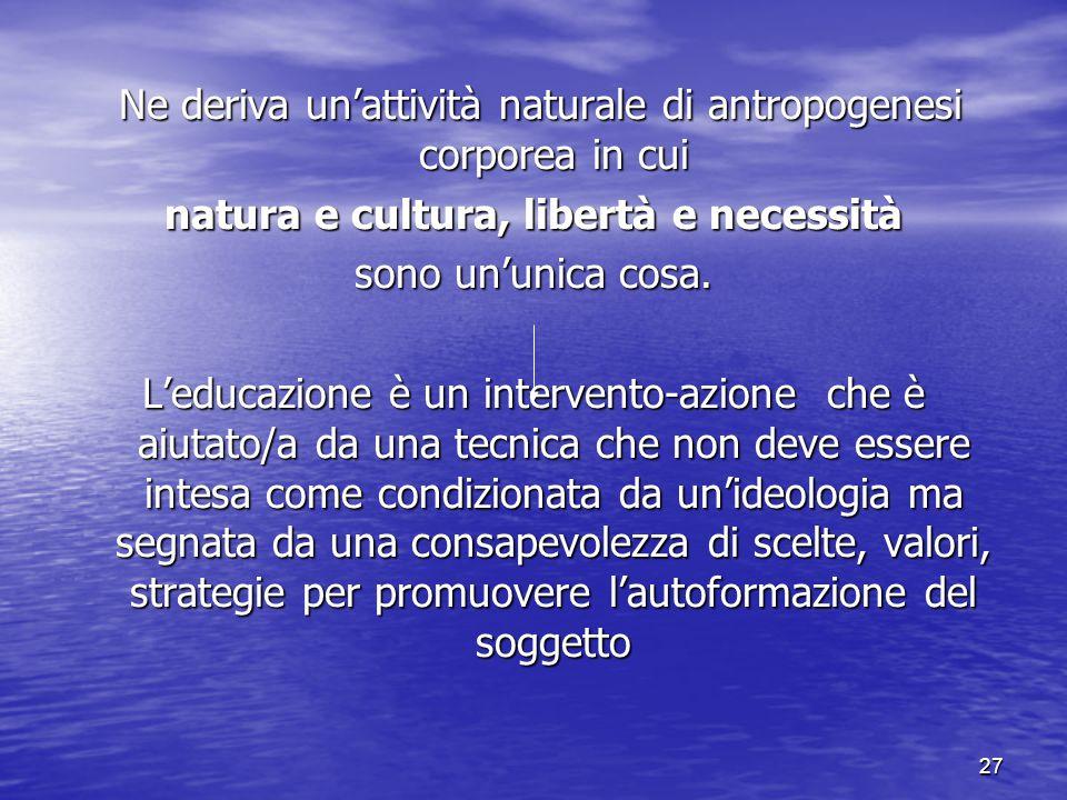 natura e cultura, libertà e necessità