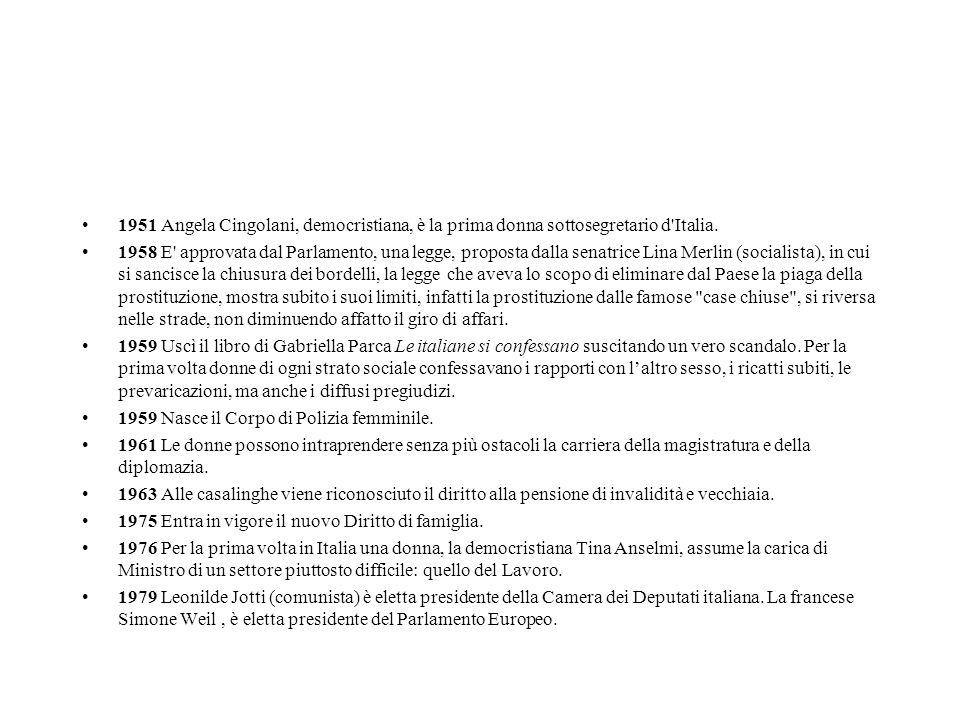 1951 Angela Cingolani, democristiana, è la prima donna sottosegretario d Italia.