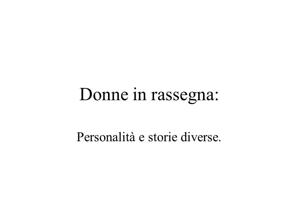 Personalità e storie diverse.