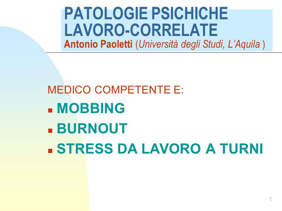 MEDICO COMPETENTE E: MOBBING BURNOUT STRESS DA LAVORO A TURNI