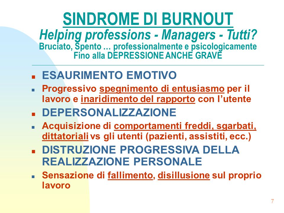 SINDROME DI BURNOUT Helping professions - Managers - Tutti