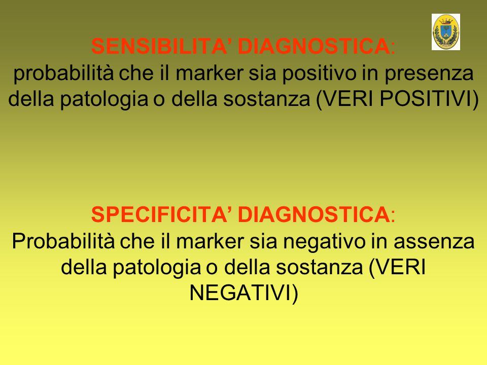 SPECIFICITA' DIAGNOSTICA: