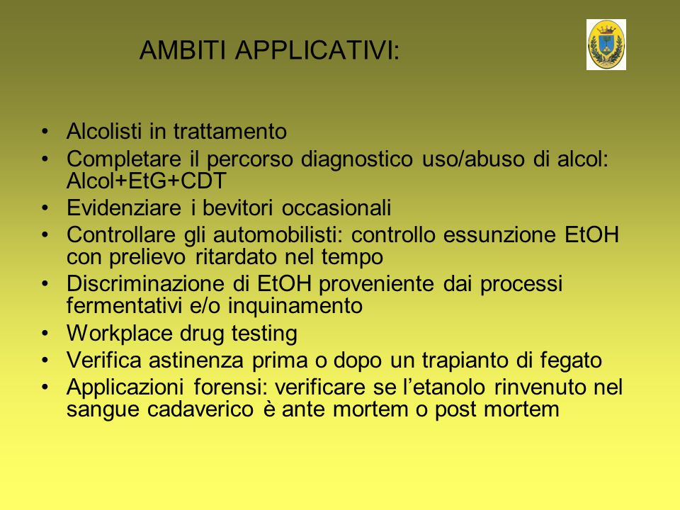 AMBITI APPLICATIVI: Alcolisti in trattamento
