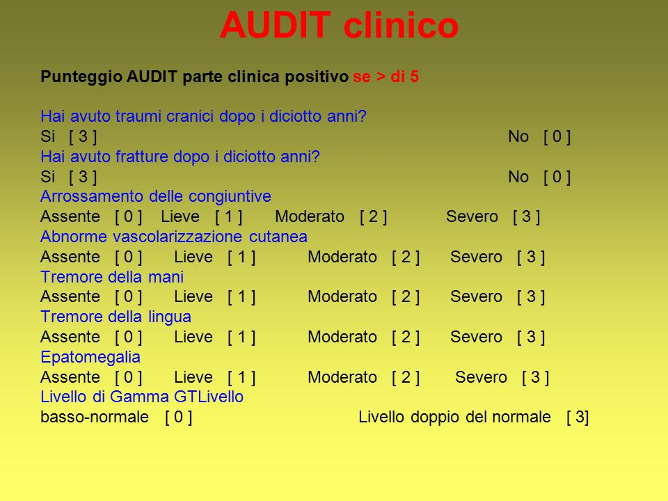 AUDIT clinico Punteggio AUDIT parte clinica positivo se > di 5
