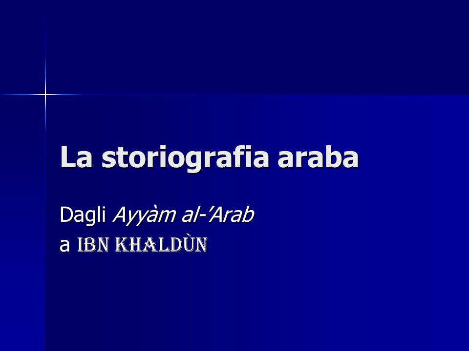 Dagli Ayyàm al-'Arab a Ibn Khaldùn