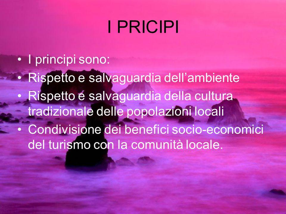 I PRICIPI I principi sono: Rispetto e salvaguardia dell'ambiente