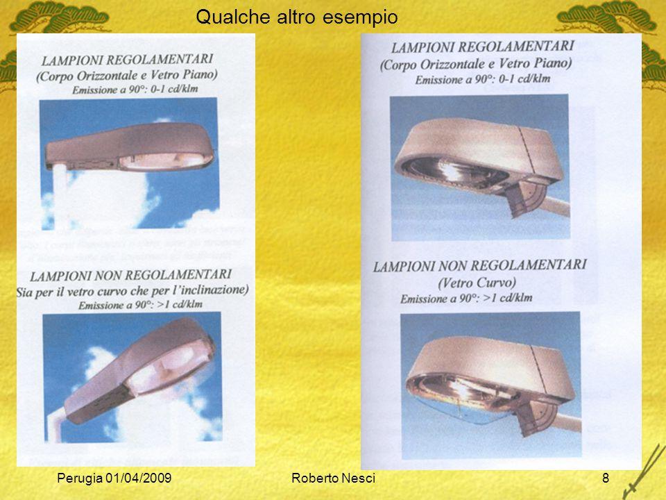 Qualche altro esempio Perugia 01/04/2009 Roberto Nesci