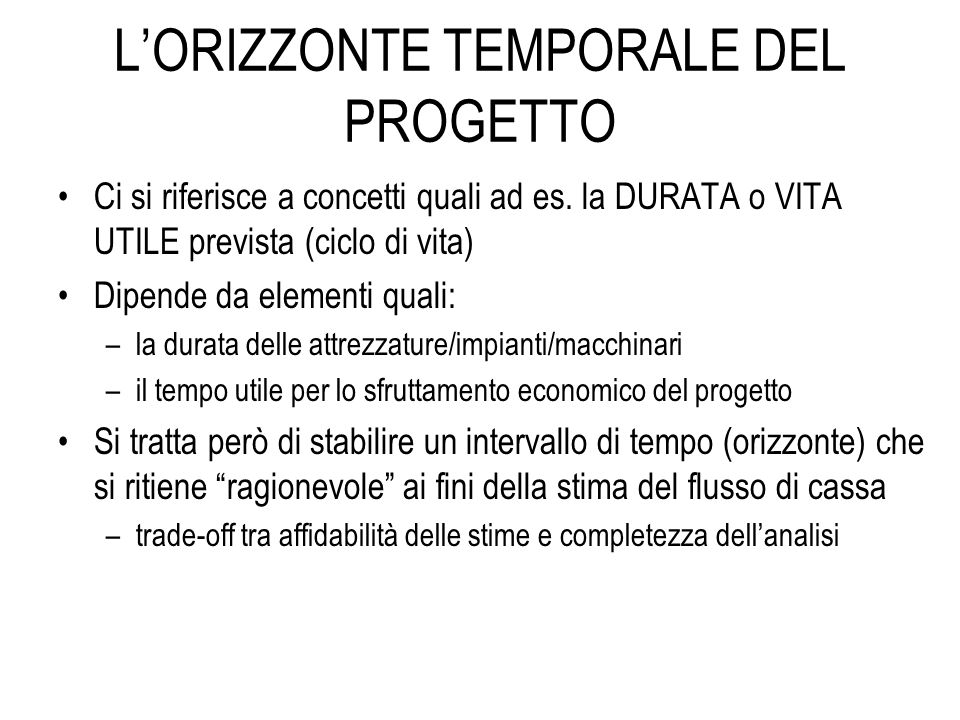 L'ORIZZONTE TEMPORALE DEL PROGETTO