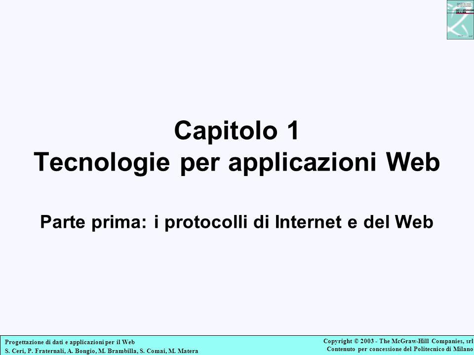 Capitolo 1 Tecnologie per applicazioni Web Parte prima: i protocolli di Internet e del Web