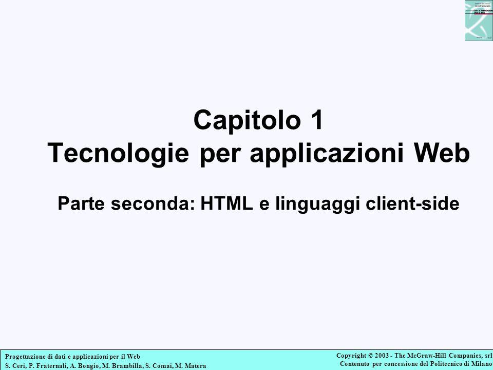 Capitolo 1 Tecnologie per applicazioni Web Parte seconda: HTML e linguaggi client-side