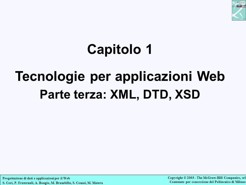 Capitolo 1 Tecnologie per applicazioni Web Parte terza: XML, DTD, XSD