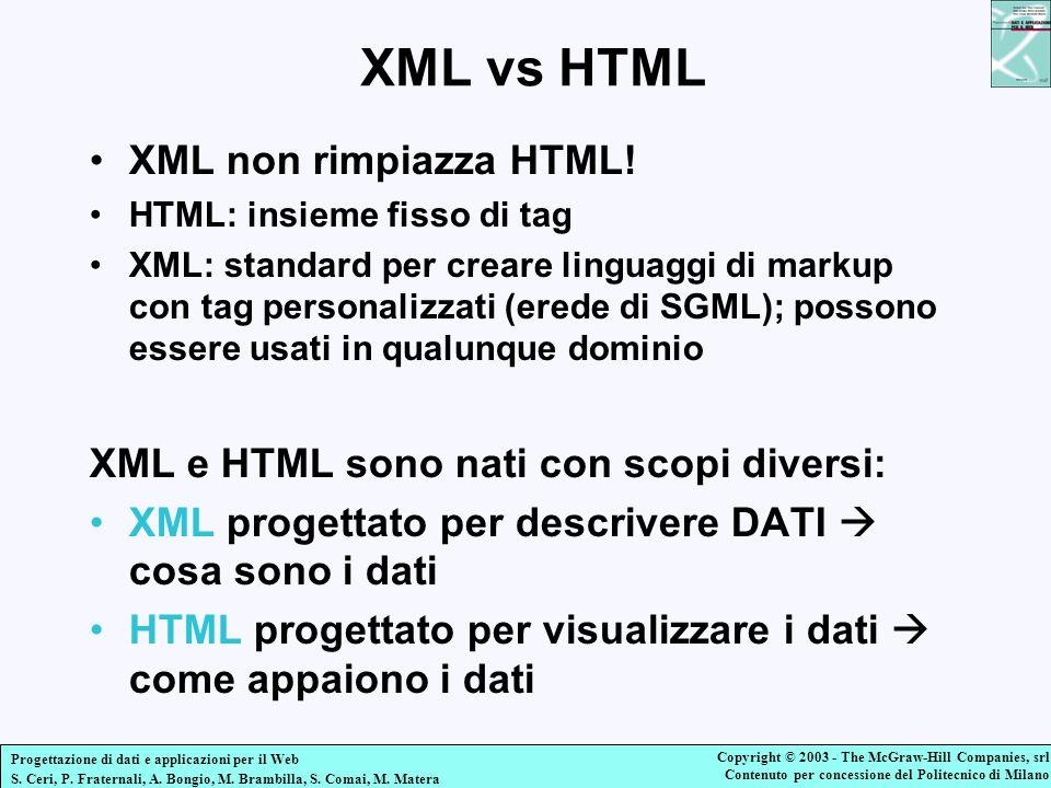 XML vs HTML XML non rimpiazza HTML!