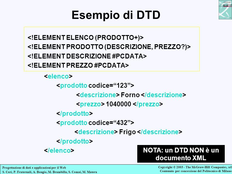 NOTA: un DTD NON è un documento XML