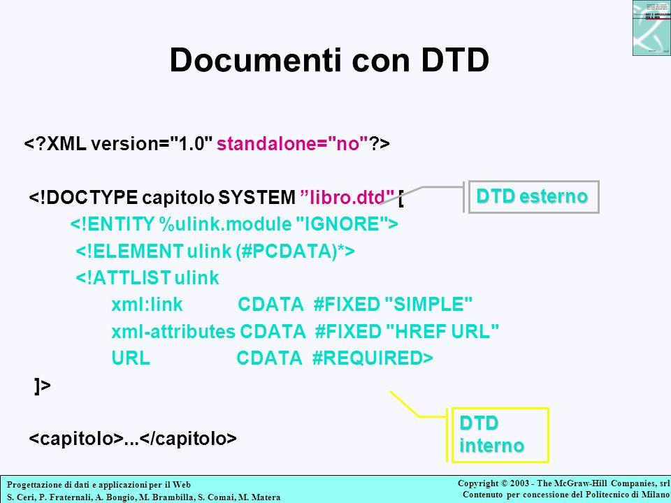 Documenti con DTD < XML version= 1.0 standalone= no >
