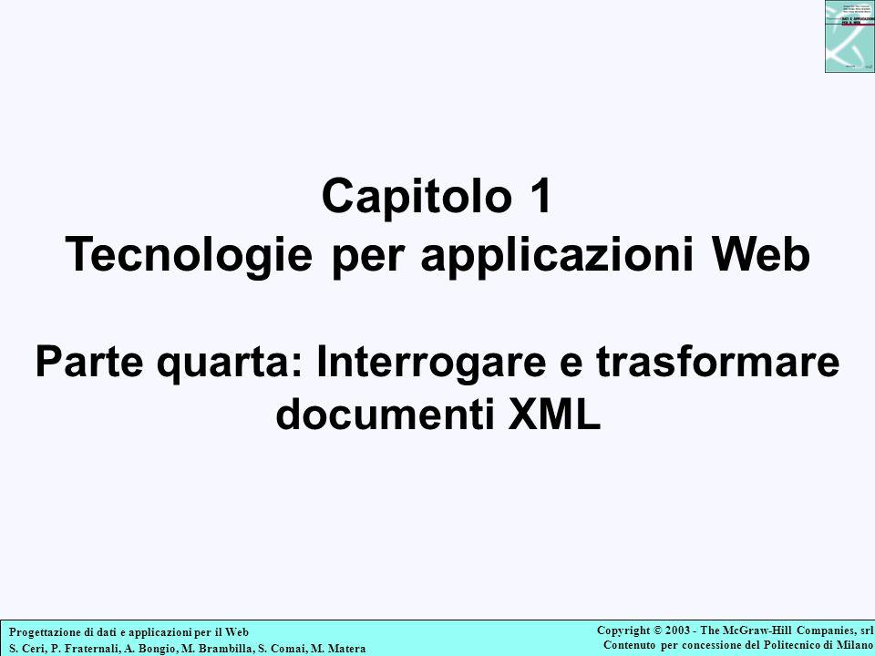 Capitolo 1 Tecnologie per applicazioni Web Parte quarta: Interrogare e trasformare documenti XML