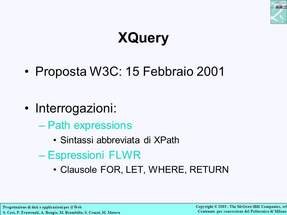 XQuery Proposta W3C: 15 Febbraio 2001 Interrogazioni: Path expressions