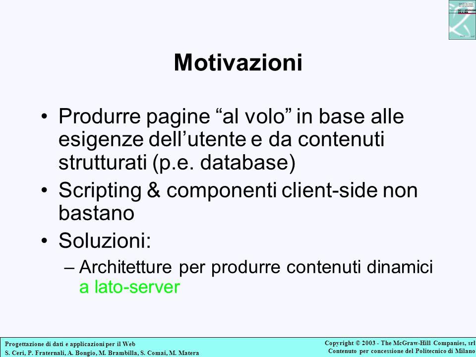 Motivazioni Produrre pagine al volo in base alle esigenze dell'utente e da contenuti strutturati (p.e. database)