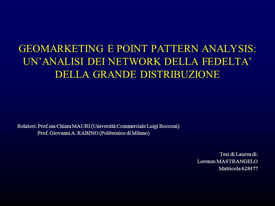 GEOMARKETING E POINT PATTERN ANALYSIS: UN'ANALISI DEI NETWORK DELLA FEDELTA' DELLA GRANDE DISTRIBUZIONE