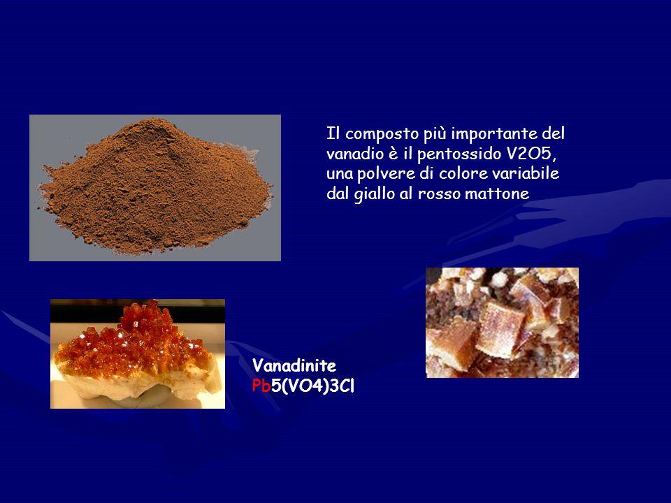 Il composto più importante del vanadio è il pentossido V2O5, una polvere di colore variabile dal giallo al rosso mattone