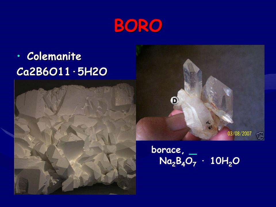 BORO Colemanite Ca2B6O11·5H2O borace, Na2B4O7 · 10H2O