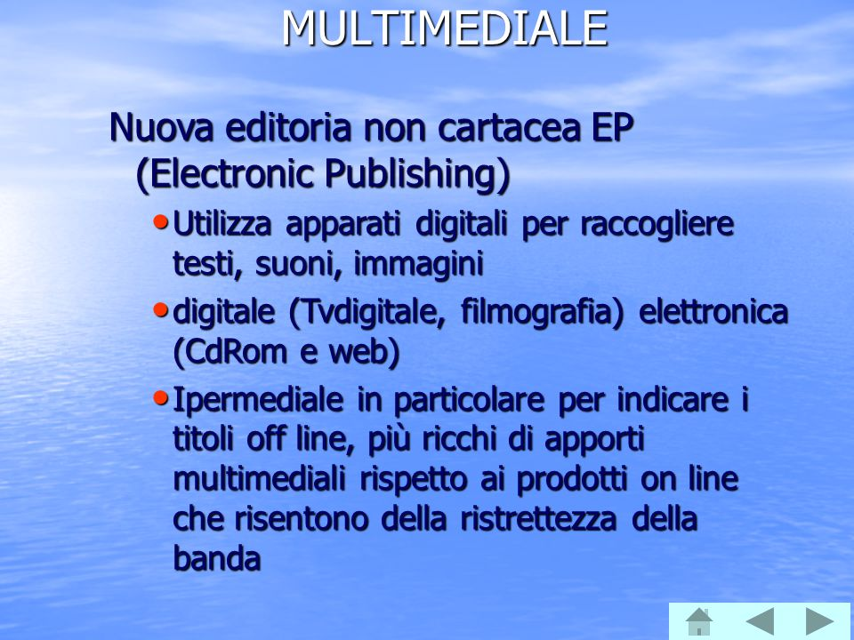 MULTIMEDIALE Nuova editoria non cartacea EP (Electronic Publishing)