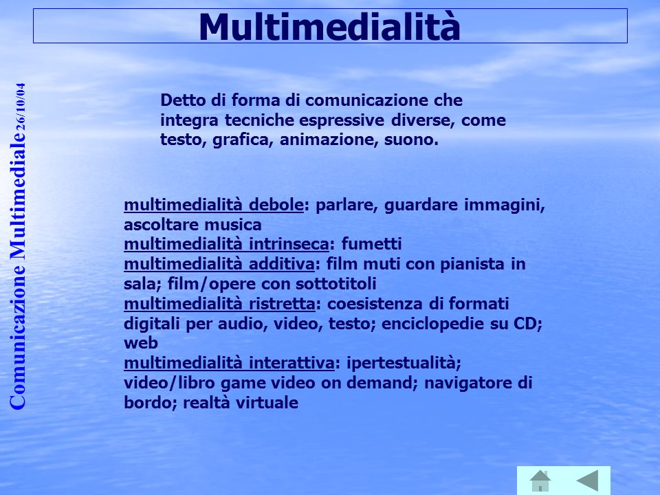 Multimedialità Comunicazione Multimediale 26/10/04