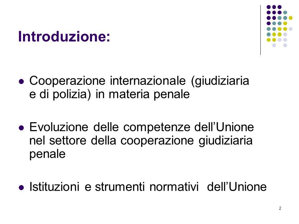 Introduzione: Cooperazione internazionale (giudiziaria e di polizia) in materia penale.