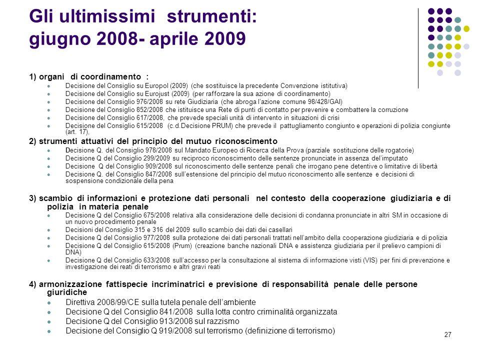 Gli ultimissimi strumenti: giugno 2008- aprile 2009