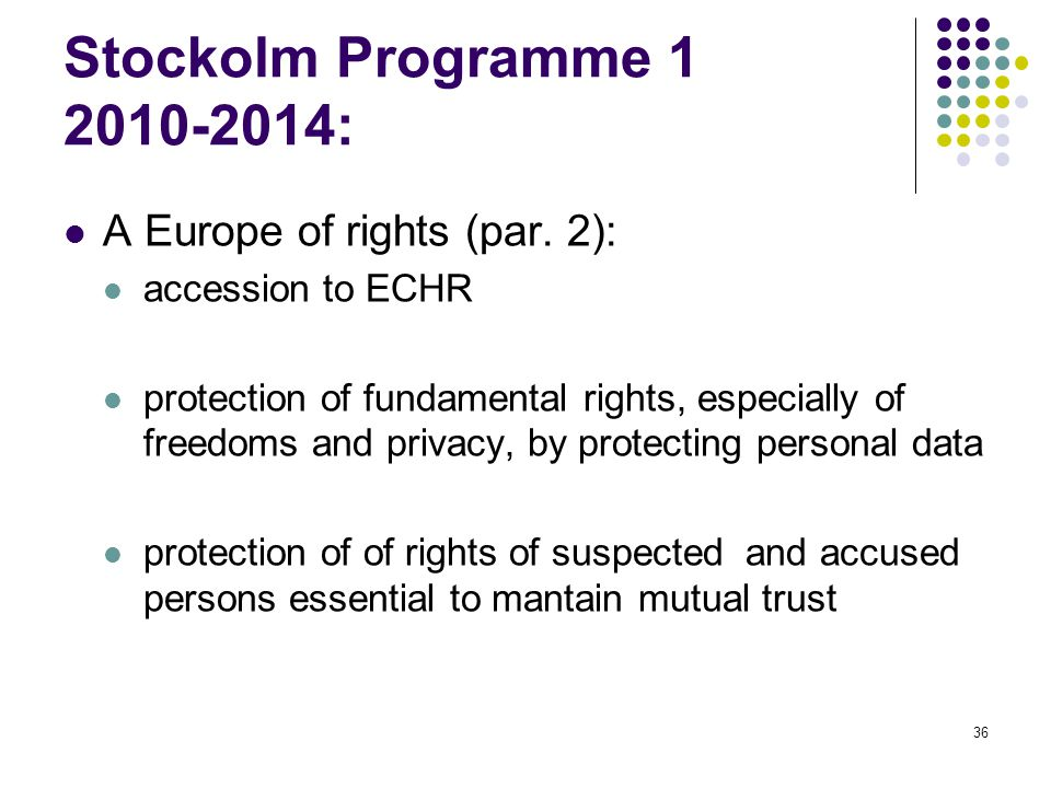 Stockolm Programme 1 2010-2014: A Europe of rights (par. 2):