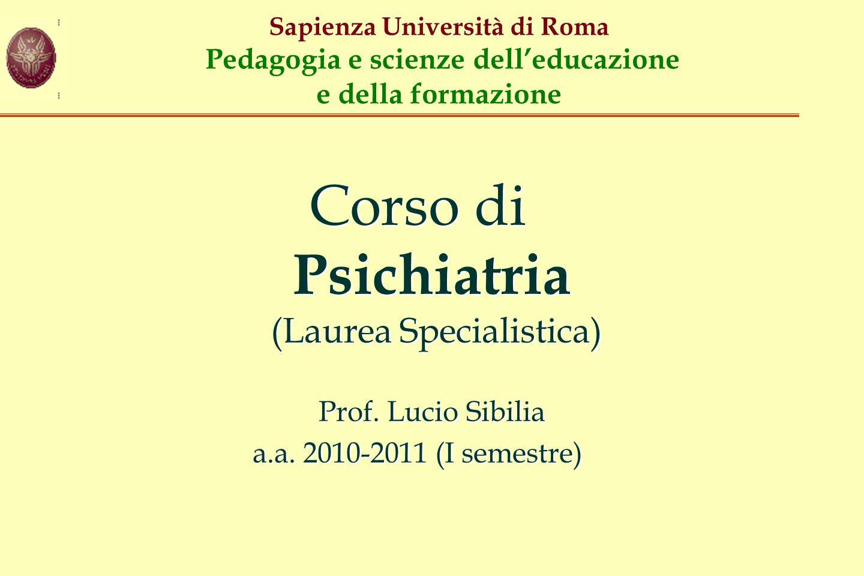 Corso di Psichiatria (Laurea Specialistica) Prof. Lucio Sibilia