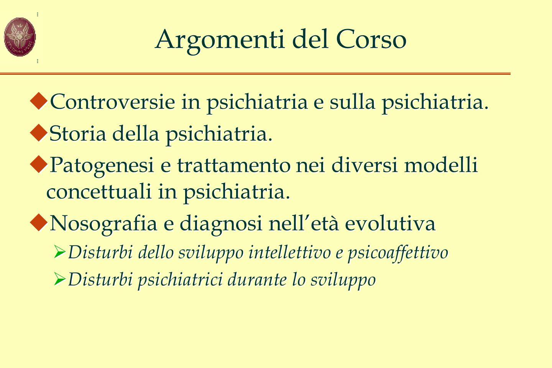 Argomenti del Corso Controversie in psichiatria e sulla psichiatria.