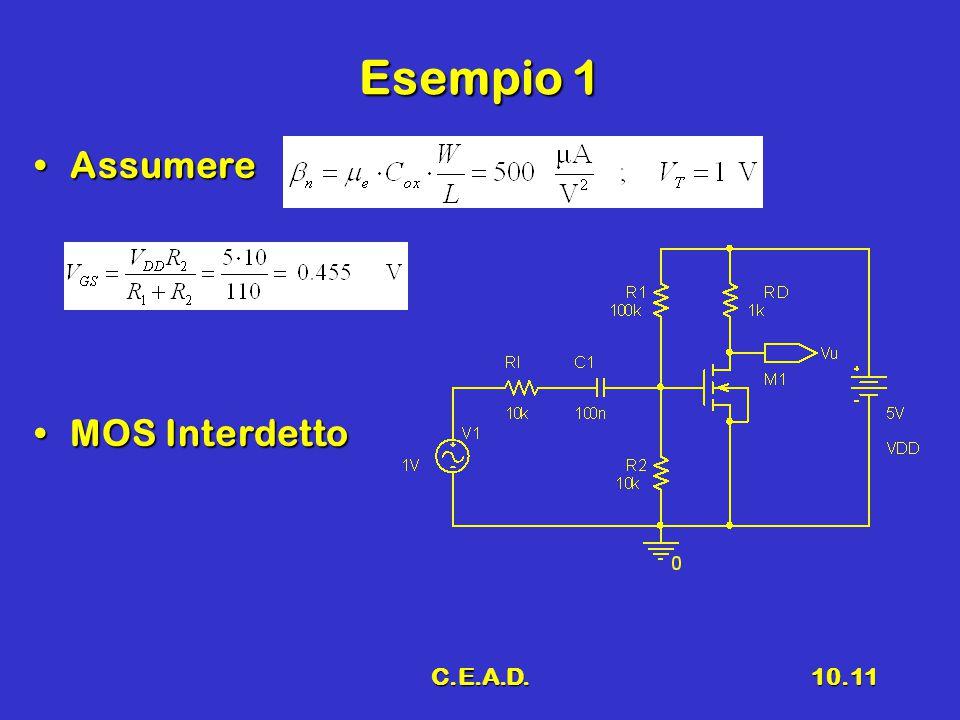 Esempio 1 Assumere MOS Interdetto C.E.A.D.