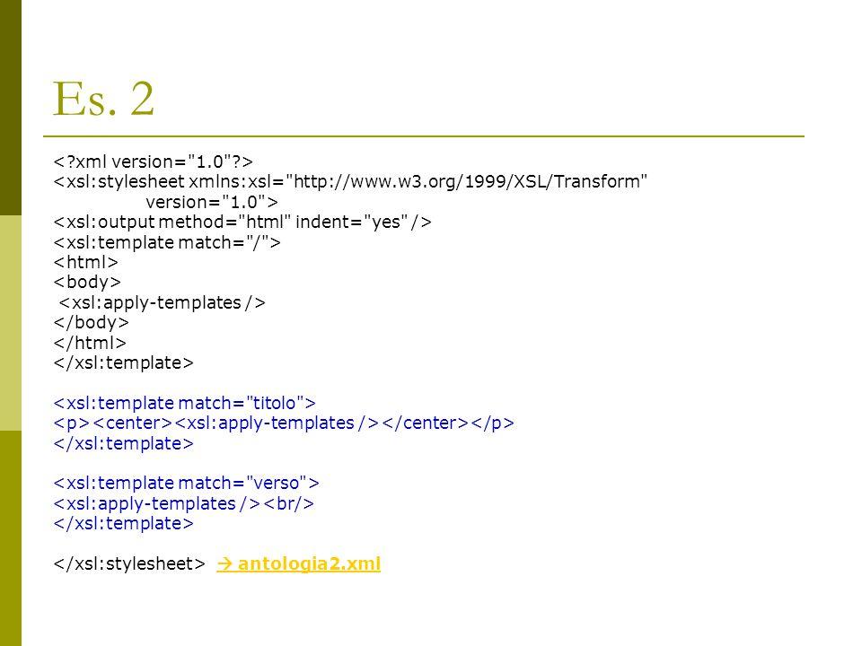 Es. 2 < xml version= 1.0 >
