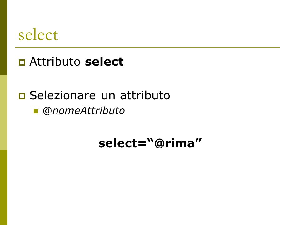 select Attributo select Selezionare un attributo select= @rima
