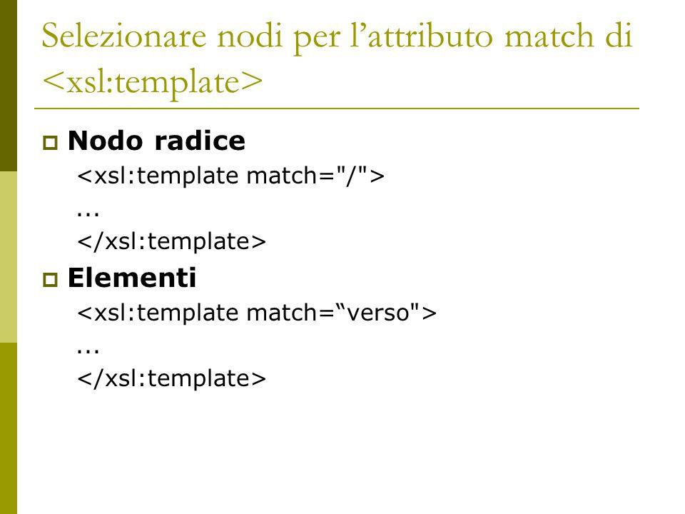 Selezionare nodi per l'attributo match di <xsl:template>