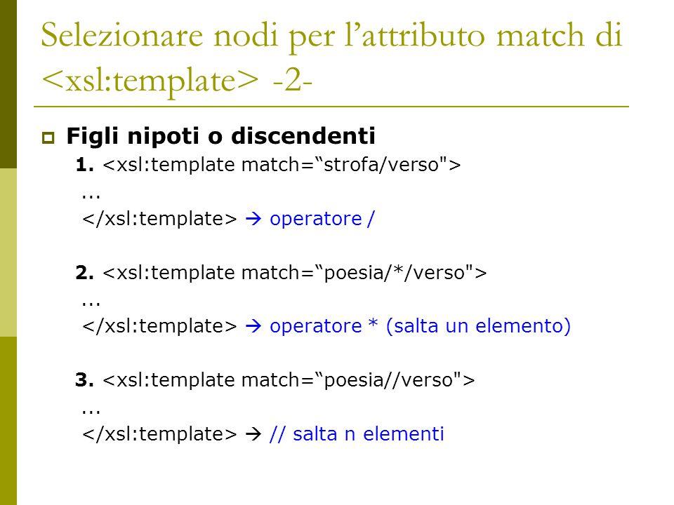 Selezionare nodi per l'attributo match di <xsl:template> -2-