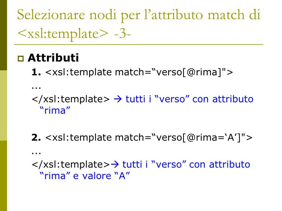 Selezionare nodi per l'attributo match di <xsl:template> -3-