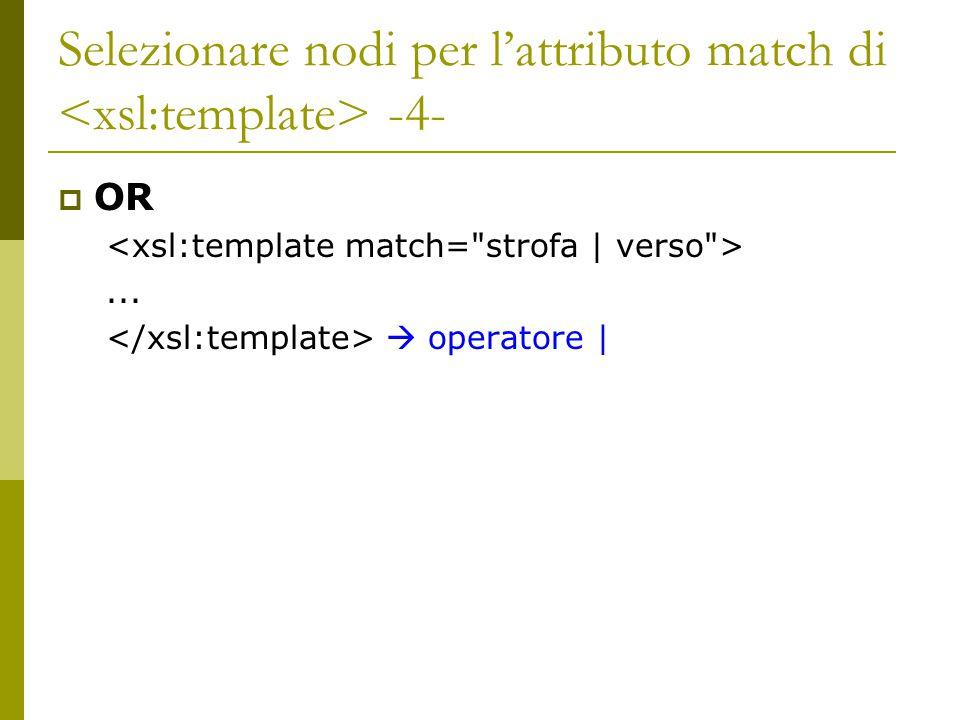 Selezionare nodi per l'attributo match di <xsl:template> -4-
