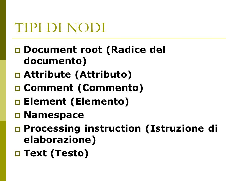TIPI DI NODI Document root (Radice del documento)