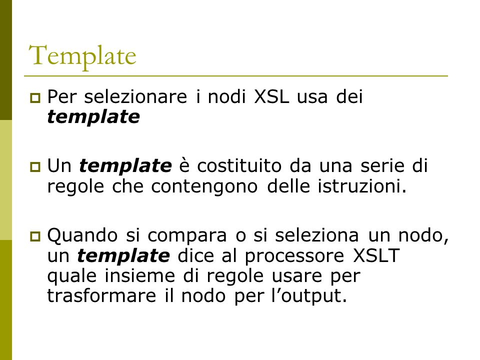 Template Per selezionare i nodi XSL usa dei template