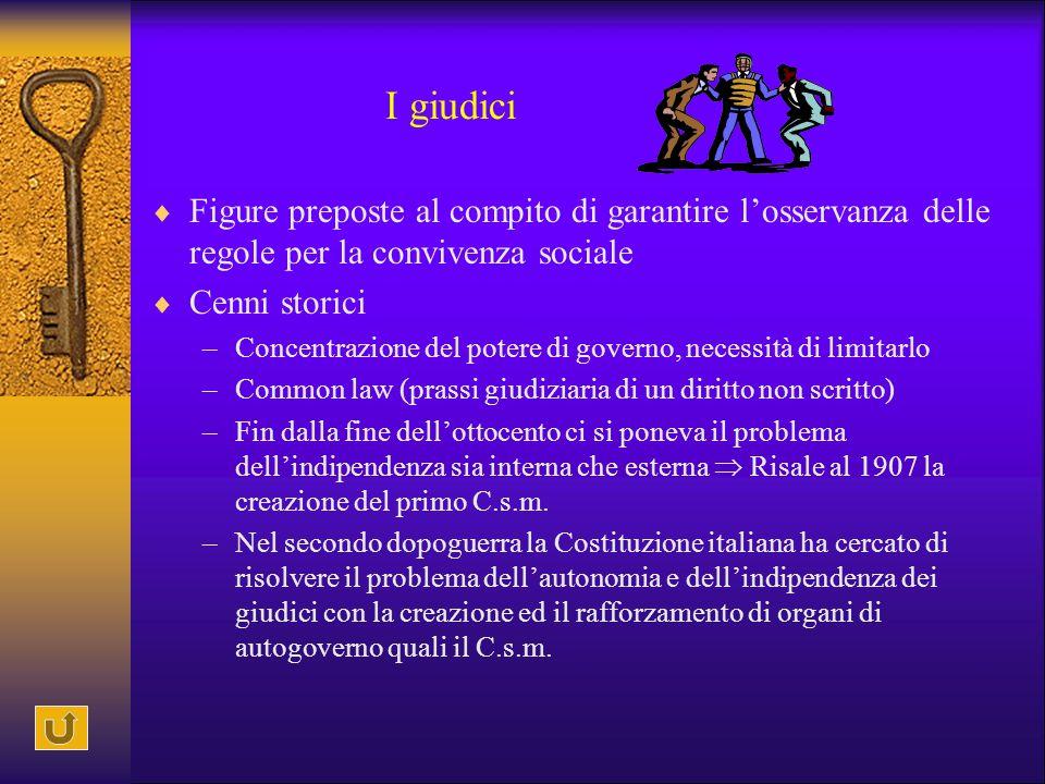I giudici Figure preposte al compito di garantire l'osservanza delle regole per la convivenza sociale.