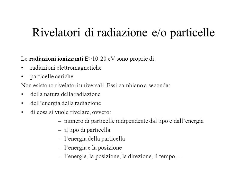 Rivelatori di radiazione e/o particelle