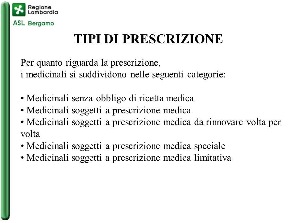 TIPI DI PRESCRIZIONE Per quanto riguarda la prescrizione,