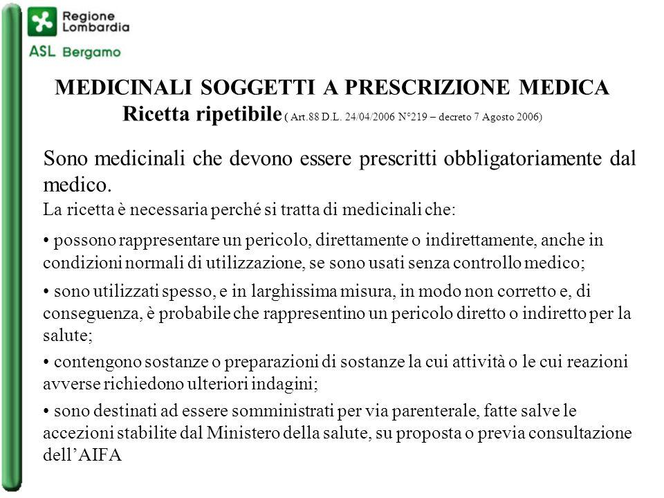 MEDICINALI SOGGETTI A PRESCRIZIONE MEDICA Ricetta ripetibile ( Art